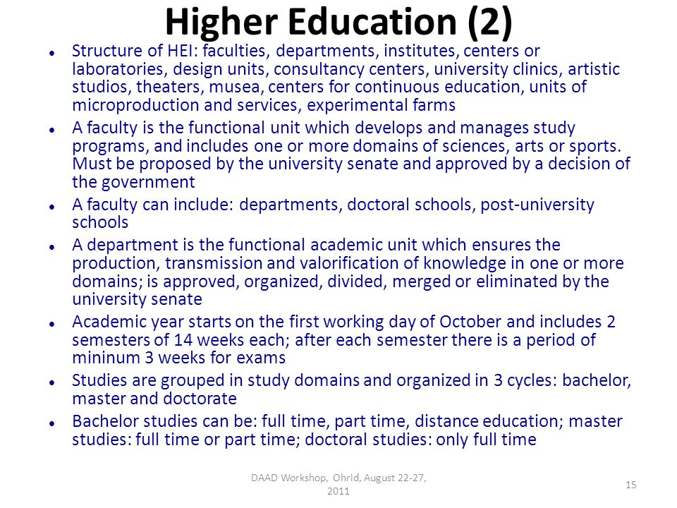 Higher Education (2) Structure of HEI: faculties, departments, institutes, centers or laboratories, design units, consultancy centers, university clin