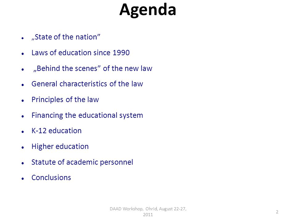 Agenda State of the nation Laws of education since 1990 Behind the scenes of the new law General characteristics of the law Principles of the law Fina