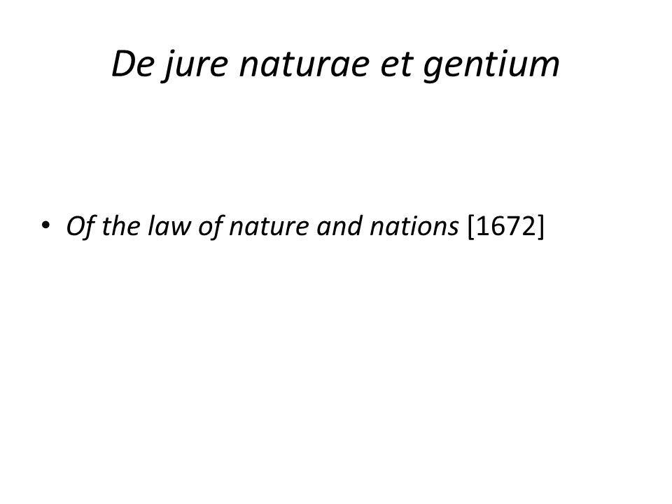 De jure naturae et gentium Of the law of nature and nations [1672]