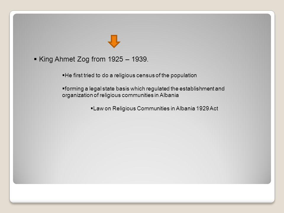 King Ahmet Zog from 1925 – 1939.