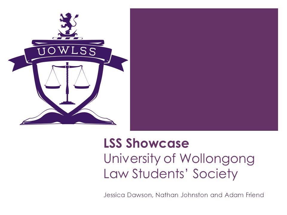 LSS Showcase University of Wollongong Law Students Society Jessica Dawson, Nathan Johnston and Adam Friend