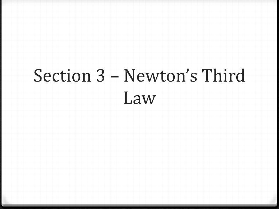 Section 3 – Newtons Third Law