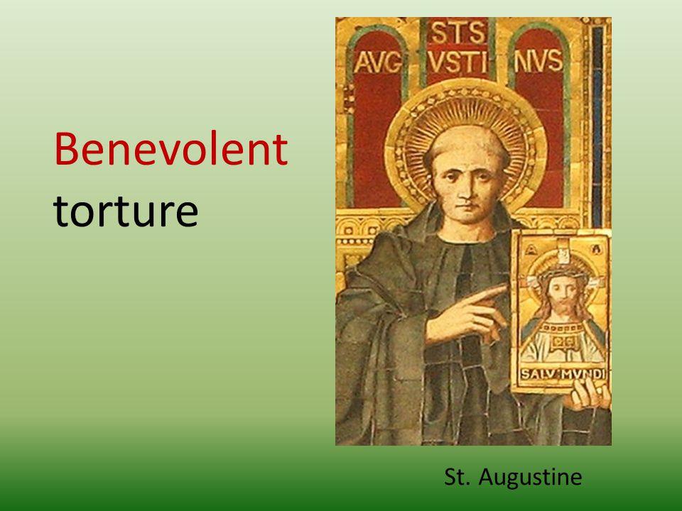 St. Augustine Benevolent torture