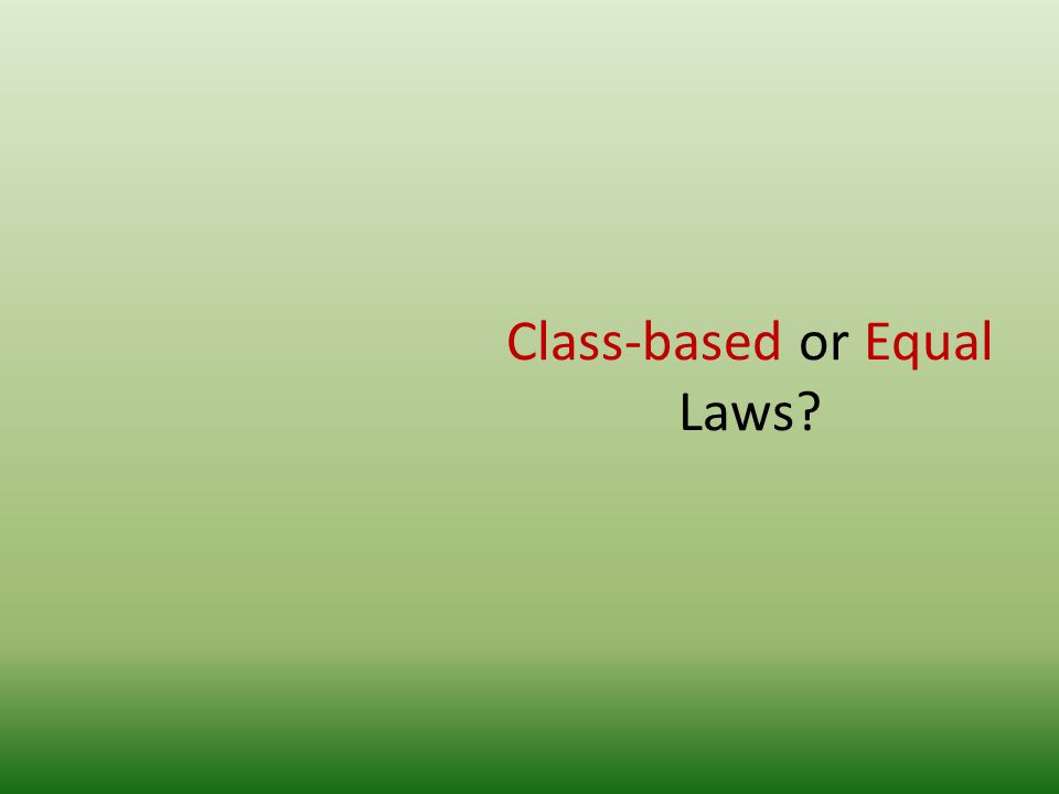 Class-based or Equal Laws?