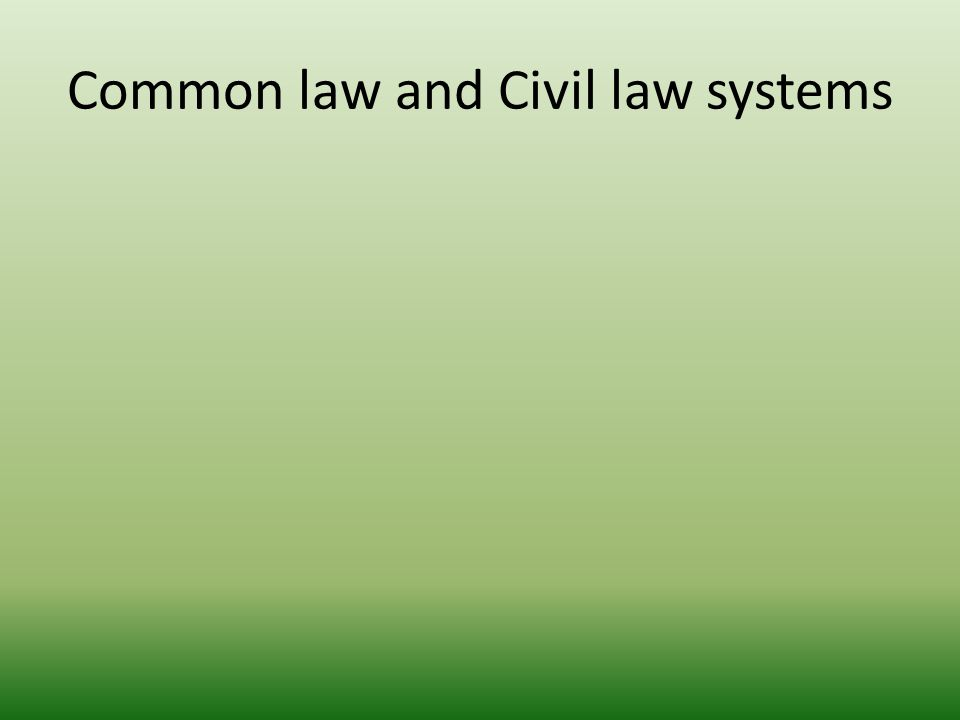Common law and Civil law systems