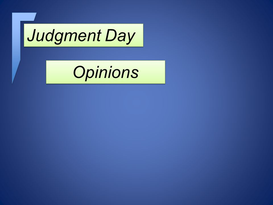 Judgment Day Opinions