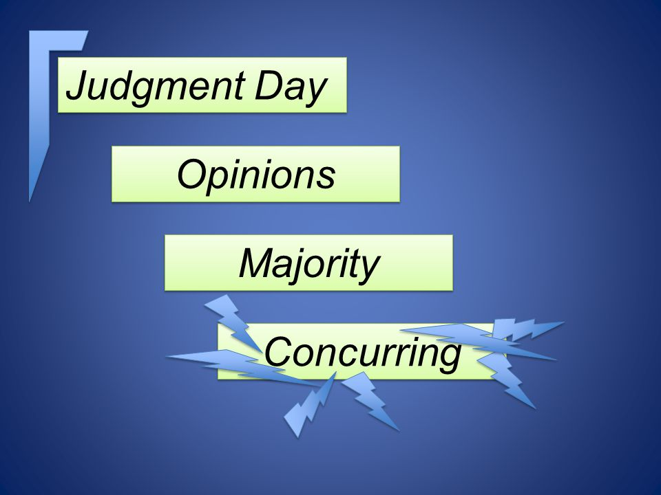 Judgment Day Opinions Majority Concurring