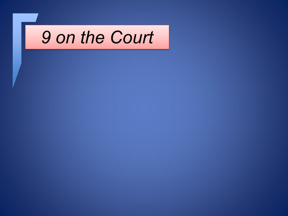 9 on the Court 4 to hear Recusal Illness Vacancy 6 to decide