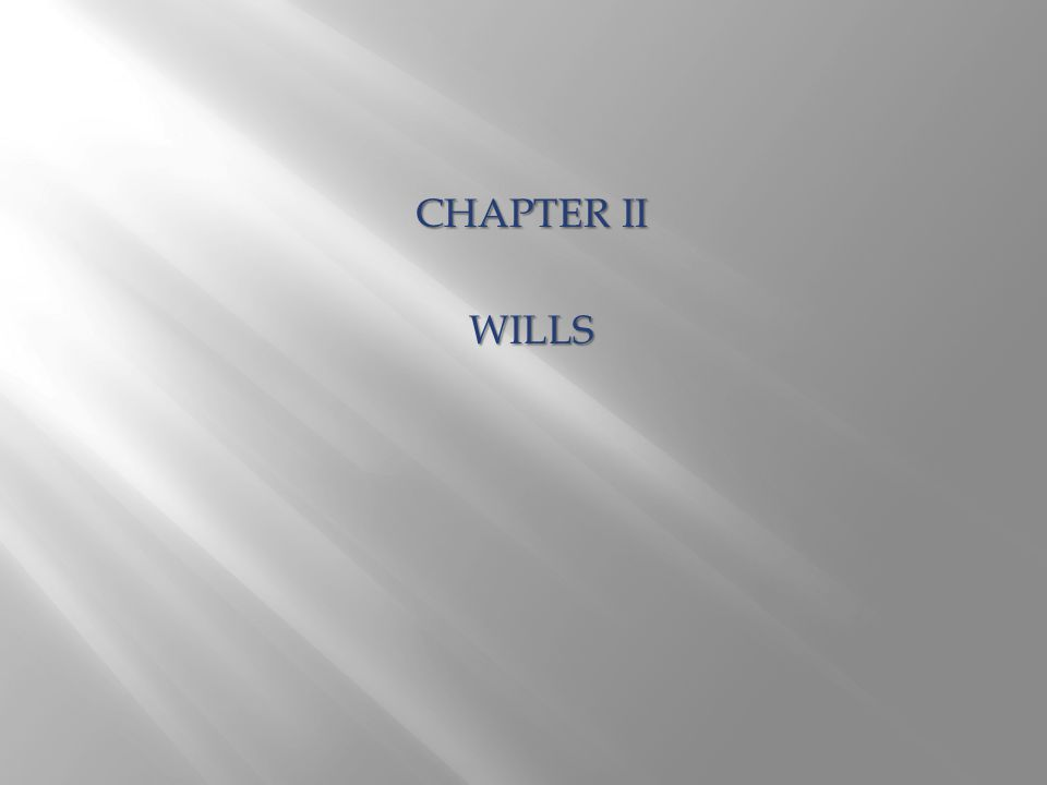 CHAPTER II WILLS