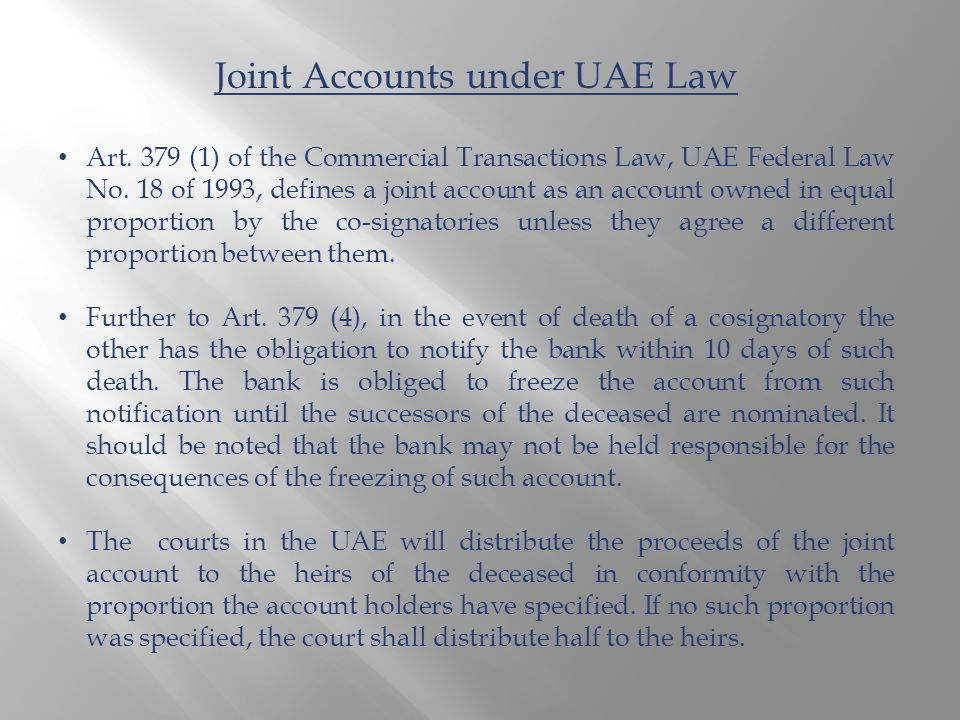 Joint Accounts under UAE Law Art. 379 (1) of the Commercial Transactions Law, UAE Federal Law No.