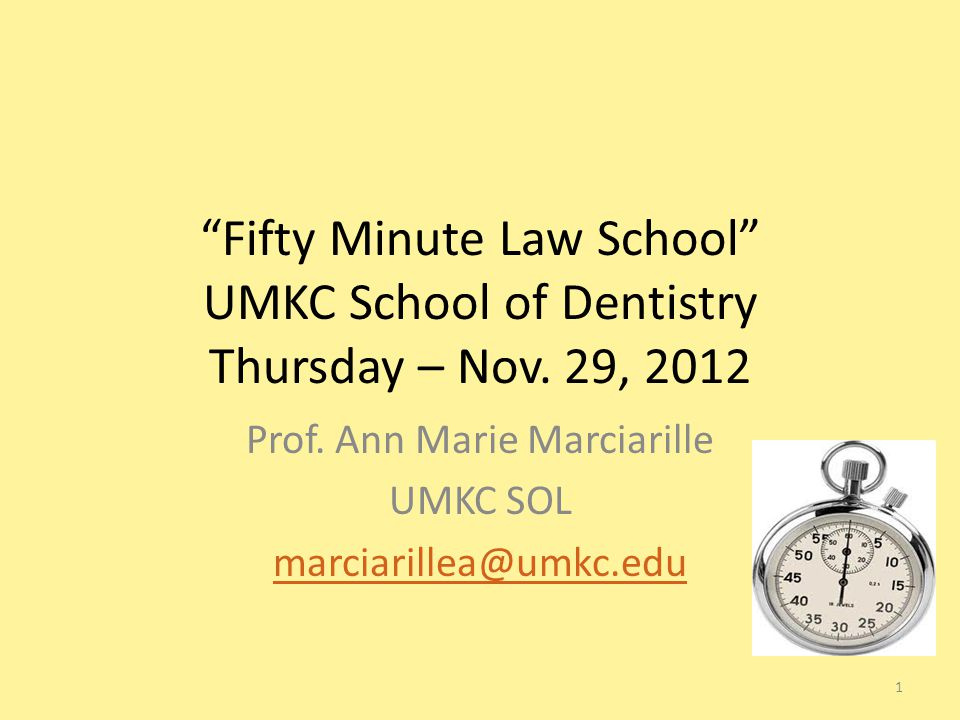 Fifty Minute Law School UMKC School of Dentistry Thursday – Nov.