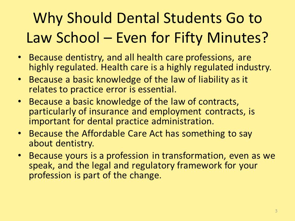 Why Should Dental Students Go to Law School – Even for Fifty Minutes.