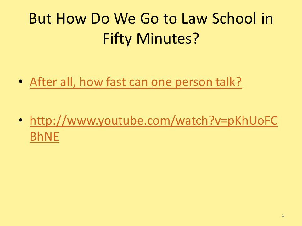 But How Do We Go to Law School in Fifty Minutes. After all, how fast can one person talk.