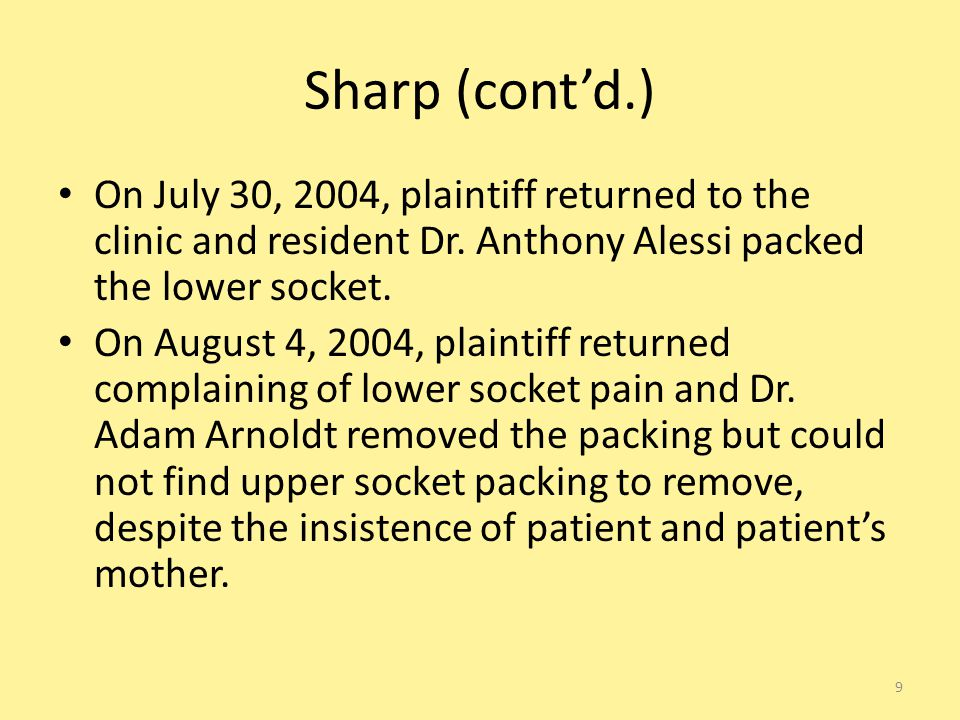 Sharp (contd.) On July 30, 2004, plaintiff returned to the clinic and resident Dr.