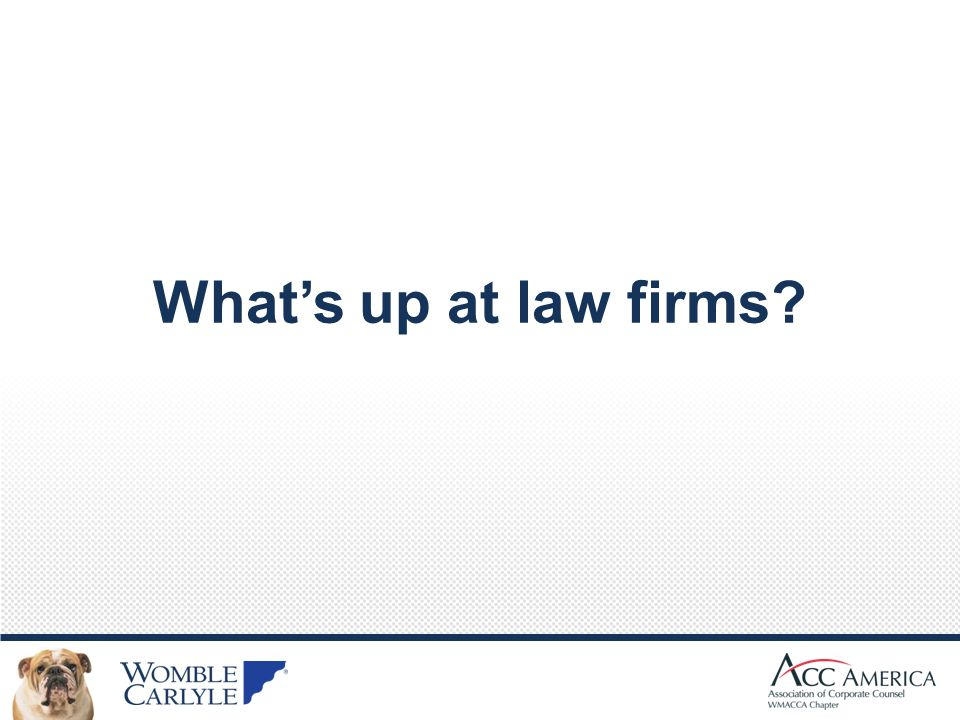 Whats up at law firms