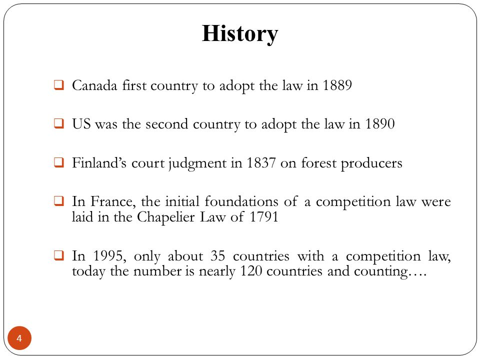 History 4 Canada first country to adopt the law in 1889 US was the second country to adopt the law in 1890 Finlands court judgment in 1837 on forest p