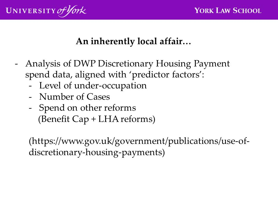 An inherently local affair… -Analysis of DWP Discretionary Housing Payment spend data, aligned with predictor factors: -Level of under-occupation -Num