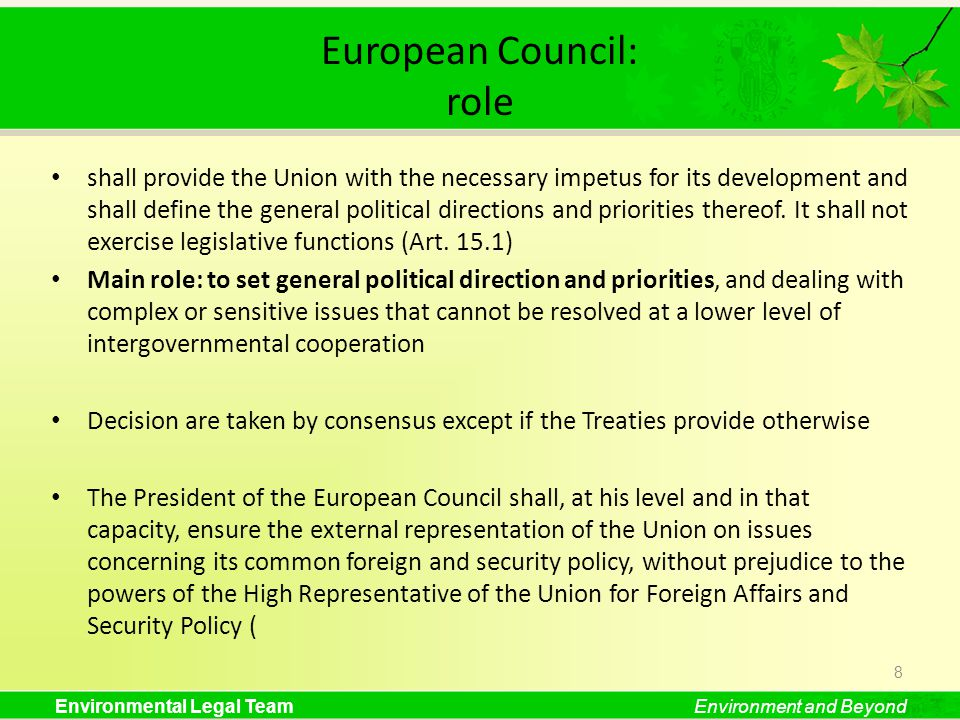 Environmental Legal TeamEnvironment and Beyond European Council: role shall provide the Union with the necessary impetus for its development and shall
