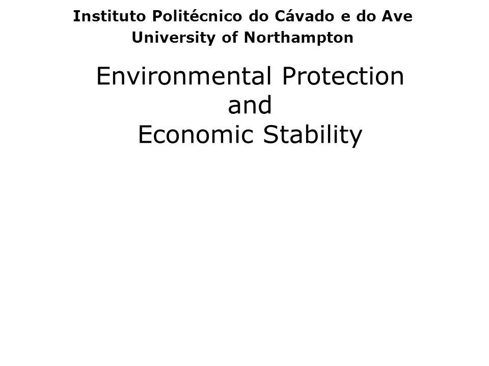 Environmental Protection and Economic Stability Instituto Politécnico do Cávado e do Ave University of Northampton