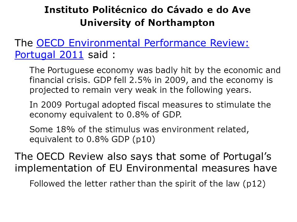 The OECD Environmental Performance Review: Portugal 2011 said :OECD Environmental Performance Review: Portugal 2011 The Portuguese economy was badly h