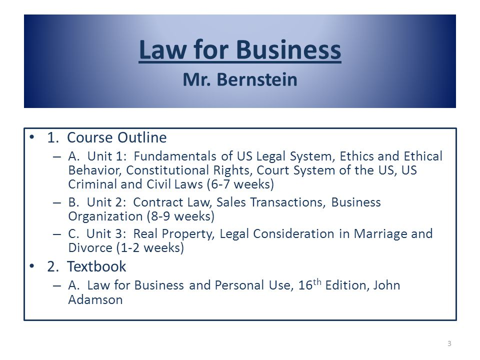 1. Course Outline – A. Unit 1: Fundamentals of US Legal System, Ethics and Ethical Behavior, Constitutional Rights, Court System of the US, US Crimina