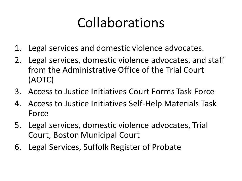 Collaborations 1.Legal services and domestic violence advocates.