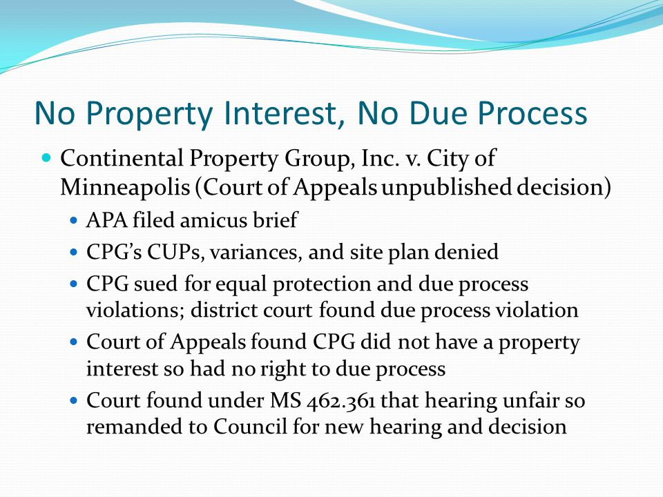 No Property Interest, No Due Process Continental Property Group, Inc. v. City of Minneapolis (Court of Appeals unpublished decision) APA filed amicus