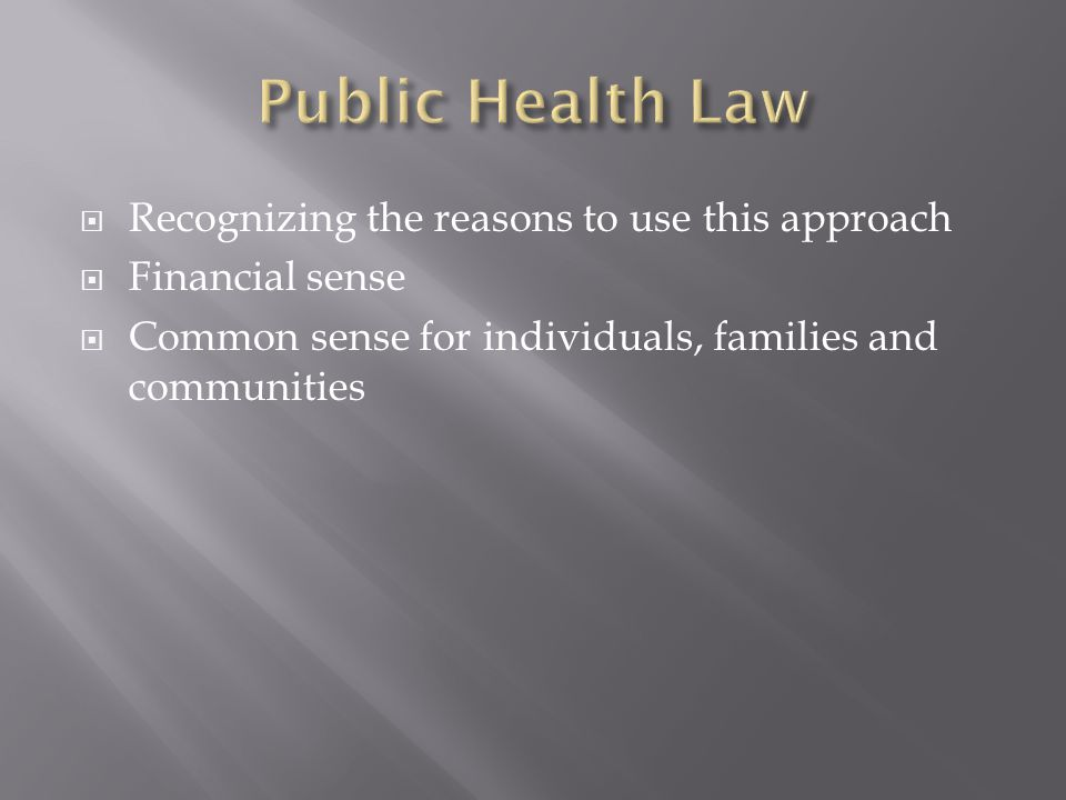 Recognizing the reasons to use this approach Financial sense Common sense for individuals, families and communities