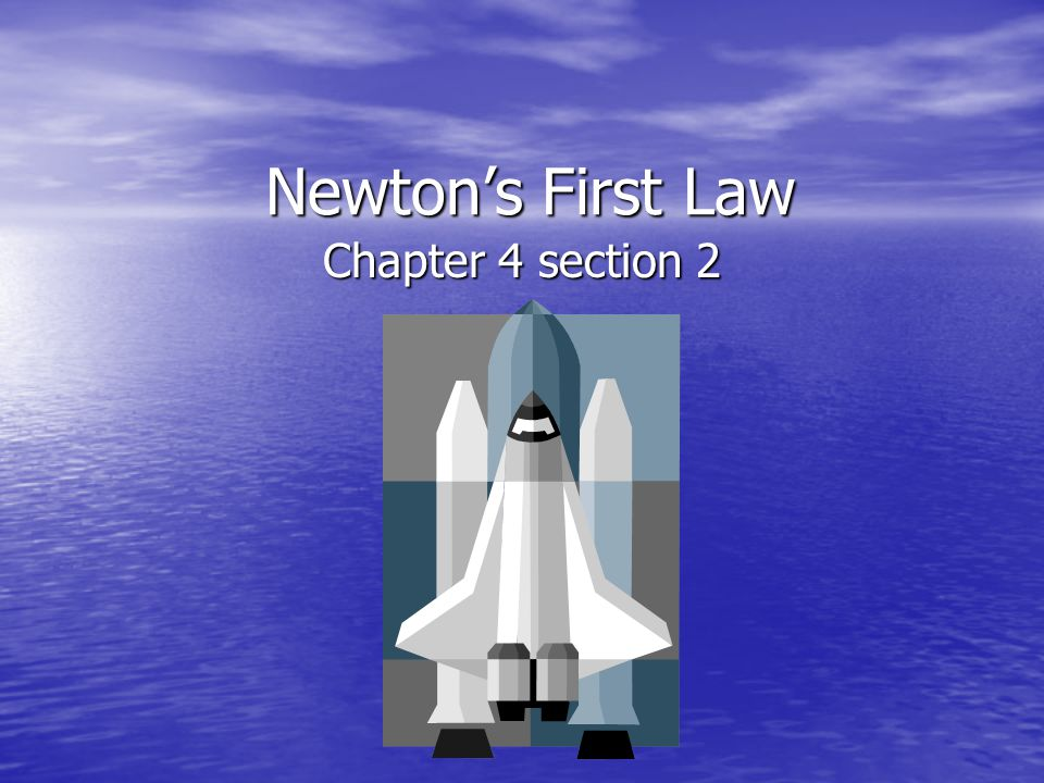 Newtons First Law Chapter 4 section 2