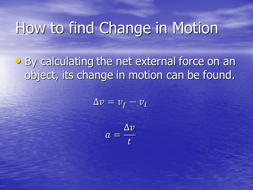 Net External Force Net External Force – The total force resulting from a combination of external forces on an object.