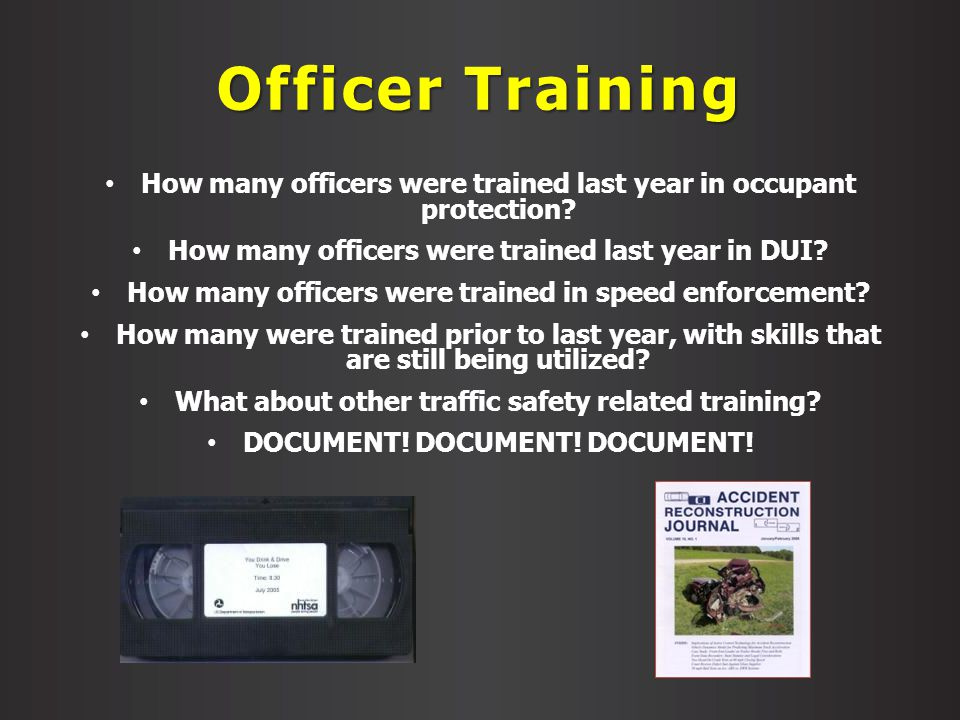 Officer Training How many officers were trained last year in occupant protection? How many officers were trained last year in DUI? How many officers w