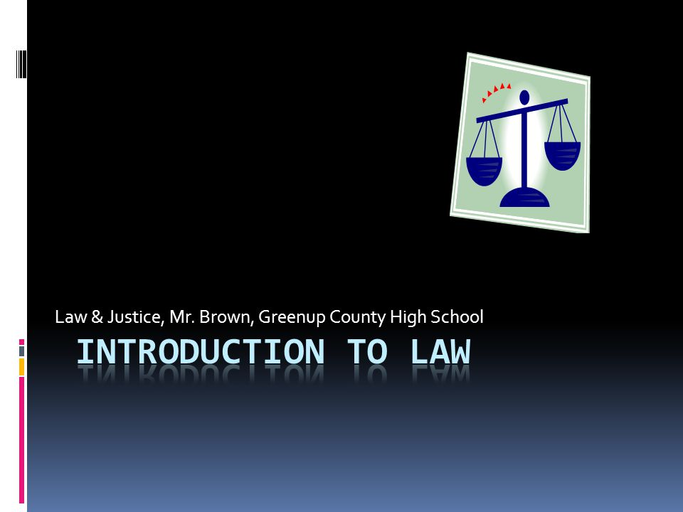Questions to Consider: What is the purpose of law.