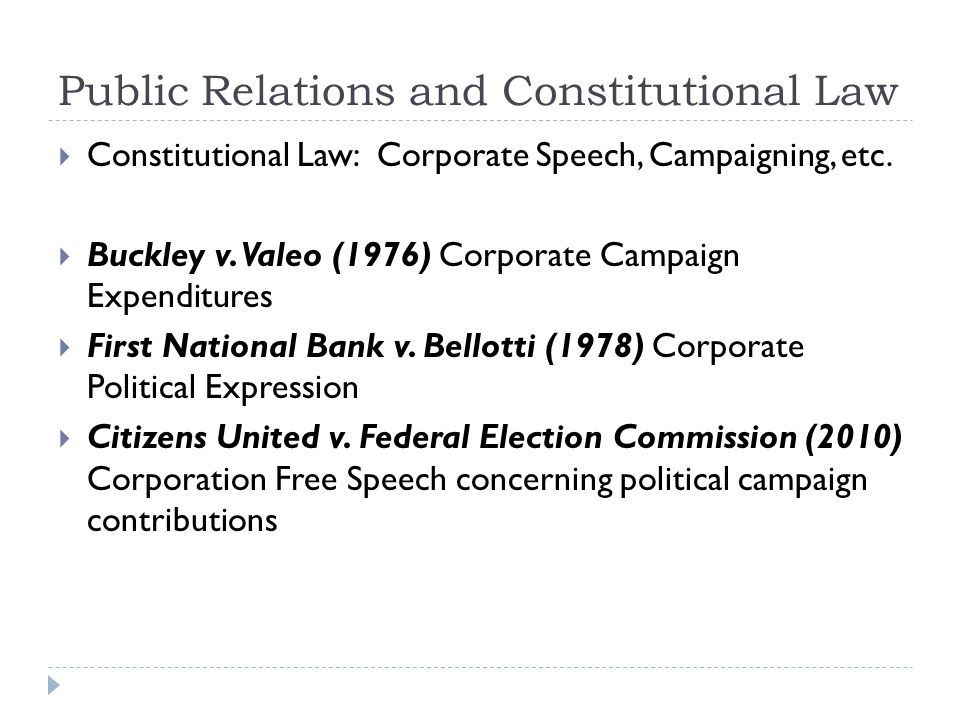 Public Relations and Constitutional Law Constitutional Law: Corporate Speech, Campaigning, etc.