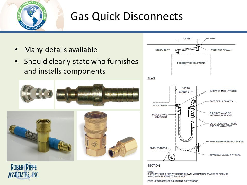 Gas Quick Disconnects Many details available Should clearly state who furnishes and installs components