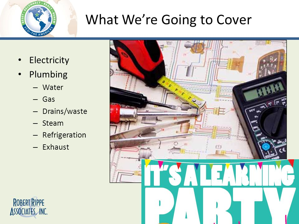 What Were Going to Cover Electricity Plumbing – Water – Gas – Drains/waste – Steam – Refrigeration – Exhaust