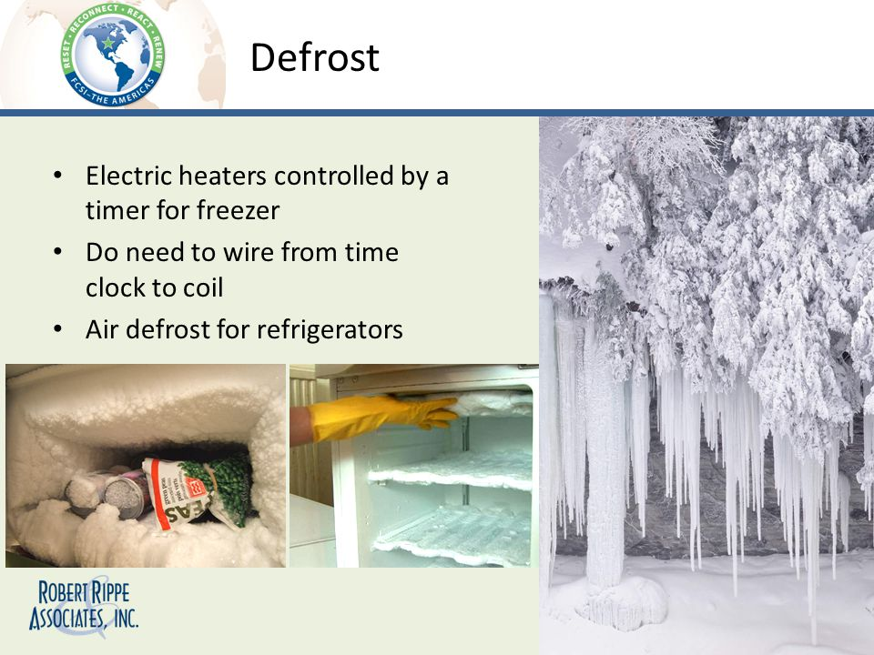 Defrost Electric heaters controlled by a timer for freezer Do need to wire from time clock to coil Air defrost for refrigerators