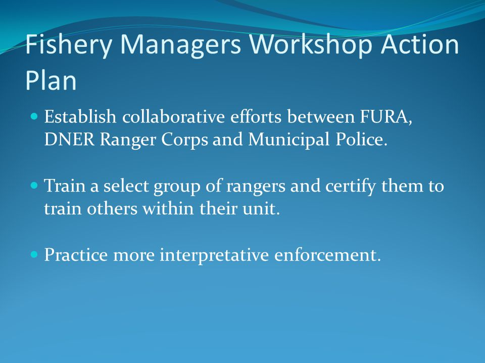 OEAP Follow Up Plan Schedule meeting with DNER Law enforcement joint discussion Invite representatives of: DNER FURA NOAA U.S.