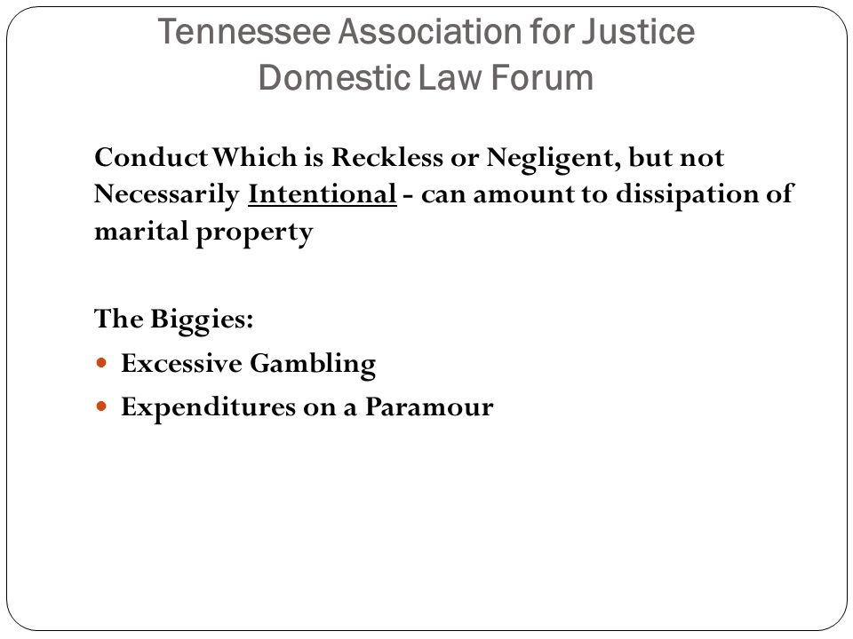 Tennessee Association for Justice Domestic Law Forum Careless Mishandling of Funds First, do no harm Flannary v.