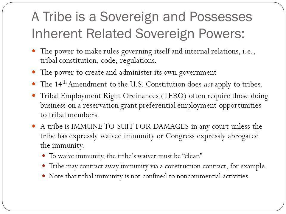 Tribal Jurisdiction Over Non-Members Tribes generally lack civil jurisdiction over non-members unless the authority is expressly granted by Congress.
