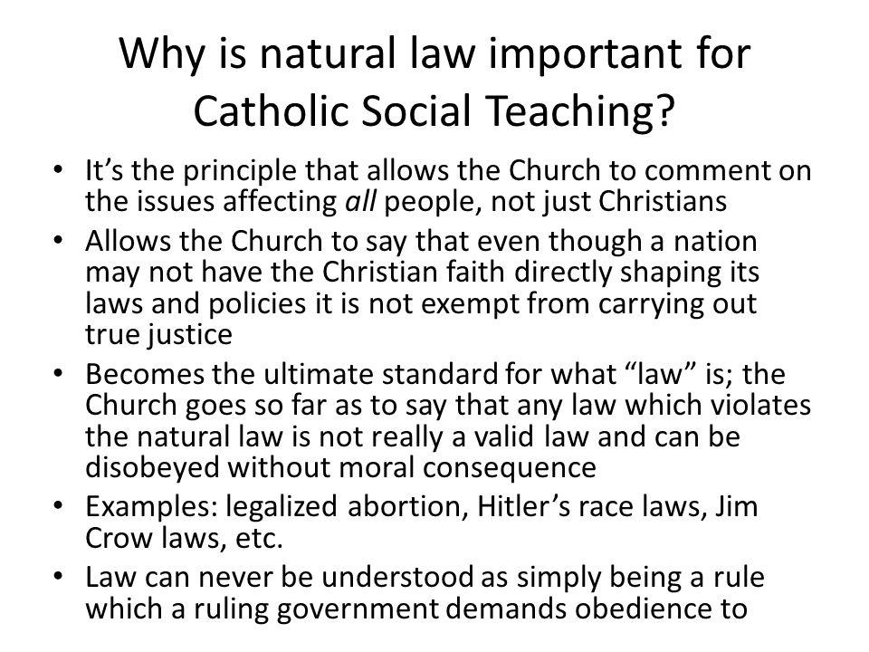 Why is natural law important for Catholic Social Teaching.