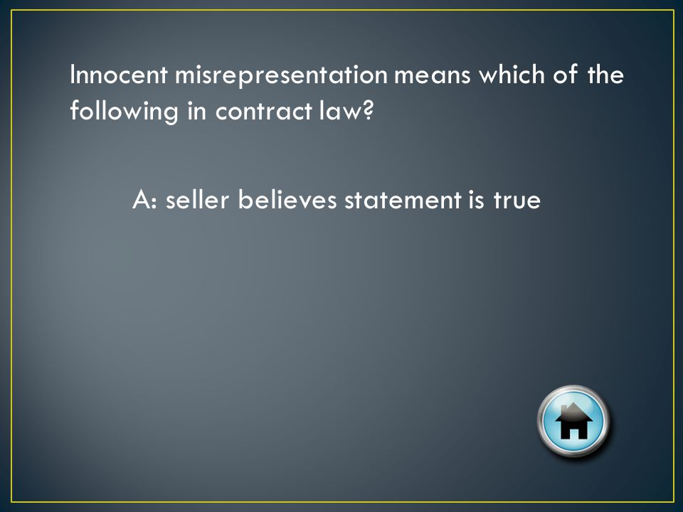 Innocent misrepresentation means which of the following in contract law.