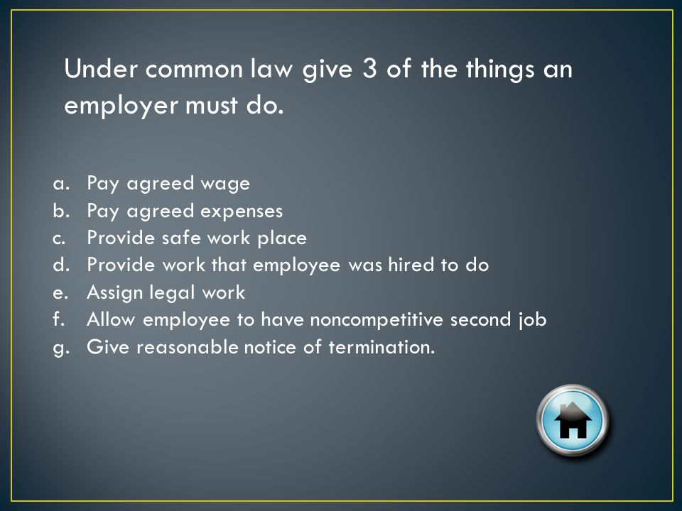 Under common law give 3 of the things an employer must do.