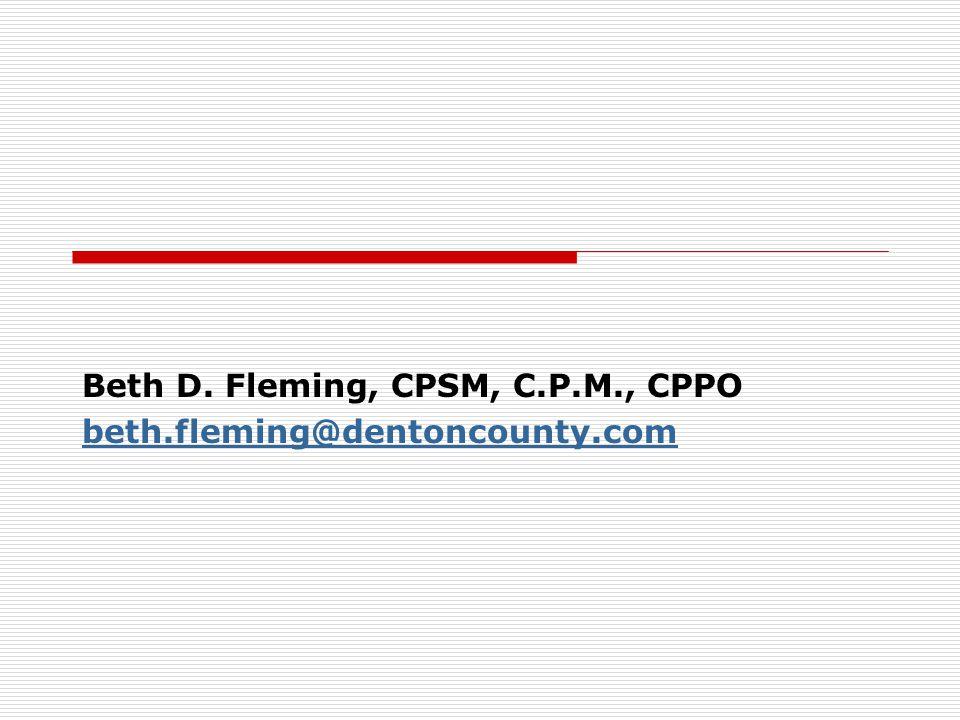 Beth D. Fleming, CPSM, C.P.M., CPPO beth.fleming@dentoncounty.com