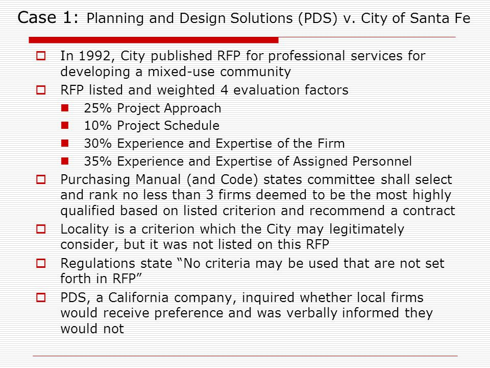 Case 1: Planning and Design Solutions (PDS) v. City of Santa Fe In 1992, City published RFP for professional services for developing a mixed-use commu