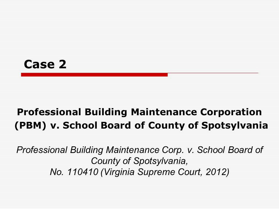 Case 2 Professional Building Maintenance Corporation (PBM) v.