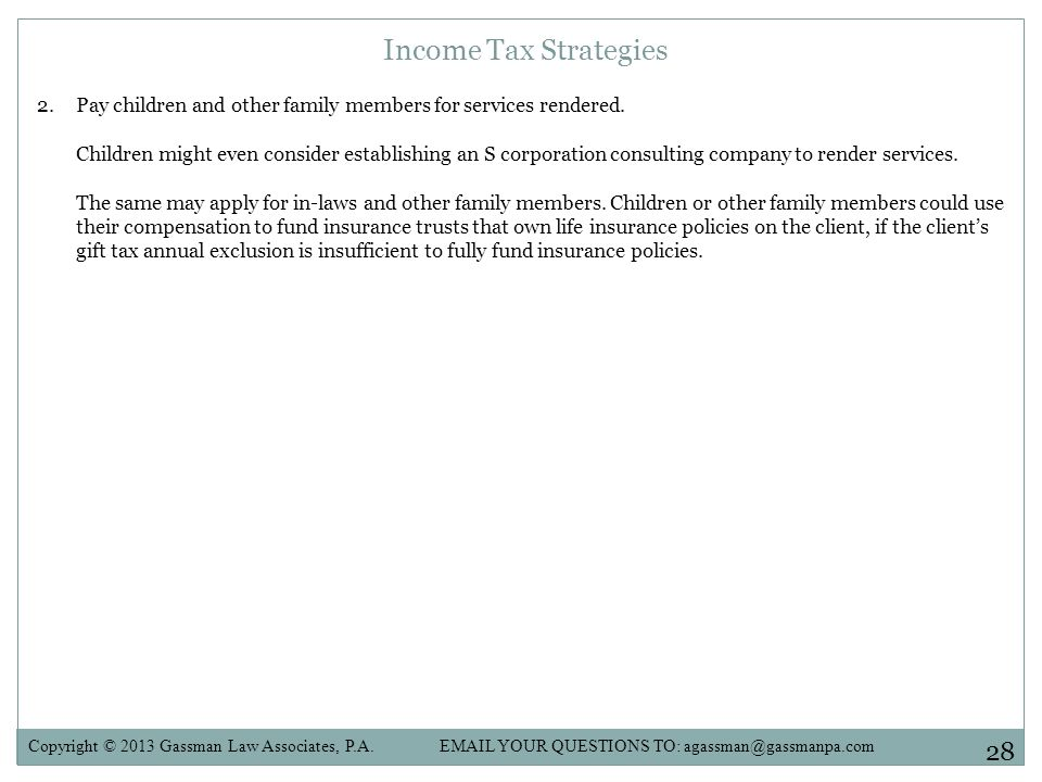 Income Tax Strategies 2.Pay children and other family members for services rendered.