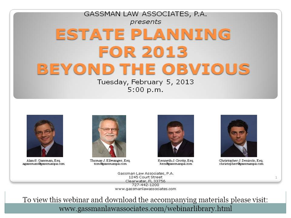 To view this webinar and download the accompanying materials please visit: www.gassmanlawassociates.com/webinarlibrary.html