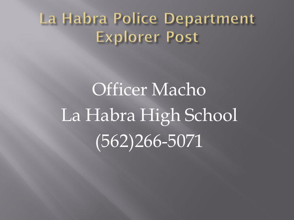 Officer Macho La Habra High School (562)266-5071