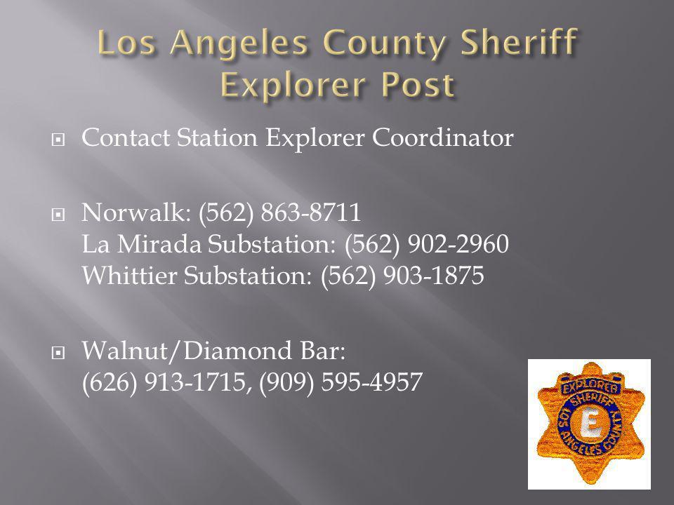 Contact Station Explorer Coordinator Norwalk: (562) 863-8711 La Mirada Substation: (562) 902-2960 Whittier Substation: (562) 903-1875 Walnut/Diamond Bar: (626) 913-1715, (909) 595-4957