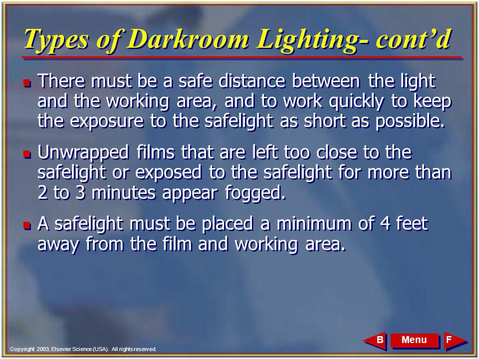 Copyright 2003, Elsevier Science (USA). All rights reserved. MenuFB n There must be a safe distance between the light and the working area, and to wor